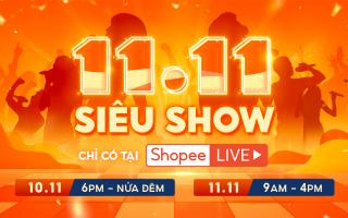 Shopee 11.11 Siêu Show: Giải trí thả ga - Nhận quà siêu ưu đãi